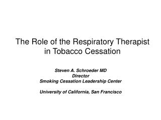 The Part of the Respiratory Advisor in Tobacco Suspension