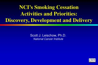 NCI's Smoking Discontinuance Exercises and Needs: Disclosure, Improvement and Conveyance