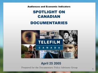 Groups of onlookers and Monetary Markers Focus ON CANADIAN DOCUMENTARIES