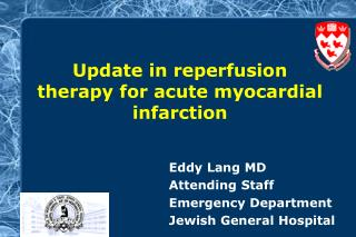 Upgrade in reperfusion treatment for intense myocardial dead tissue