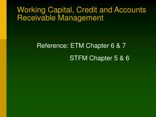 Working Capital, Credit and Records Receivable Administration