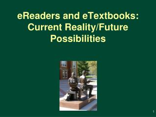 Tablets and eTextbooks: Current Reality/Future Potential outcomes