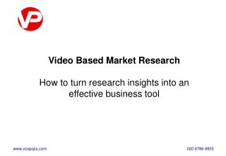 Video Based Statistical surveying How to transform research experiences into a compelling business apparatus