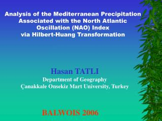 Examination of the Mediterranean Precipitation Connected with the North Atlantic Swaying (NAO) Record by means of Hilber