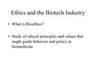 Morals and the Biotech Business