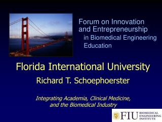 Florida Worldwide College Richard T. Schoephoerster Incorporating The educated community, Clinical Prescription, and the