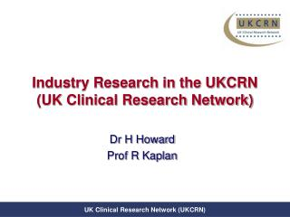 Industry Research in the UKCRN (UK Clinical Exploration System)