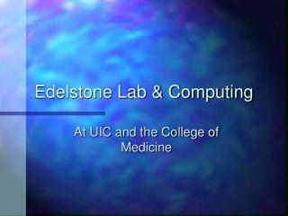 Edelstone Lab and Processing