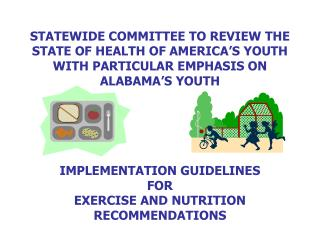 STATEWIDE Board of trustees TO Audit THE Condition OF Soundness OF AMERICA'S YOUTH WITH Specific Accentuation ON ALABAMA