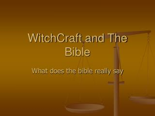 WitchCraft and The Book of scriptures