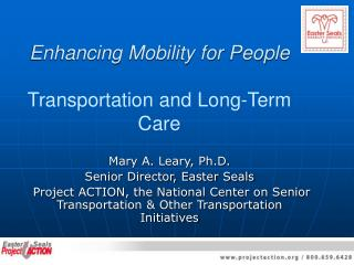 Upgrading Portability for Individuals Transportation and Long haul Care