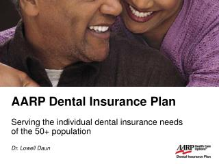 An ARP Dental Protection Arrangement Serving the individual dental protection needs of the 50 populace Dr. Lowell Daun