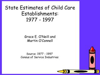 State Evaluations of Tyke Consideration Foundations: 1977 - 1997