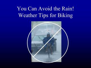 You Can Maintain a strategic distance from the Downpour! Climate Tips for Biking