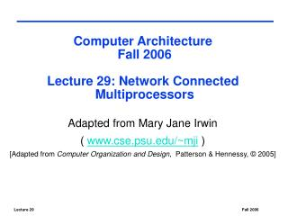 PC Engineering Fall 2006 Address 29: System Associated Multiprocessors