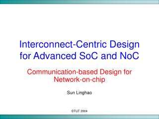Interconnect-Driven Configuration for Cutting edge SoC and NoC