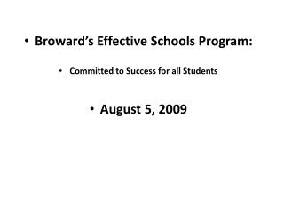 Broward's Compelling Schools Program: Focused on Accomplishment for all Understudies August 5, 2009