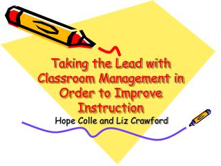 Leading the pack with Classroom Administration So as to Enhance Direction