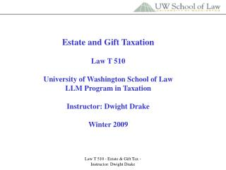 Bequest and Blessing Tax collection Law T 510 College of Washington School of Law LLM Program in Tax collection Teacher: