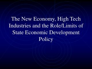 The New Economy, Cutting edge Commercial enterprises and the Part/Furthest reaches of State Monetary Improvement Strateg