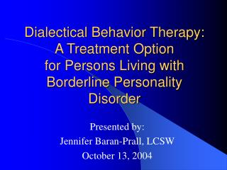 Persuasive Conduct Treatment: A Treatment Alternative for Persons Living with Marginal Identity Issue