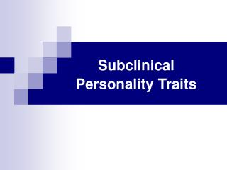 Subclinical Identity Attributes