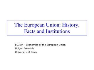 The European Union: History, Realities and Organizations