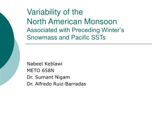 Variability of the North American Rainstorm Connected with Going before Winter's Snowmass and Pacific SSTs
