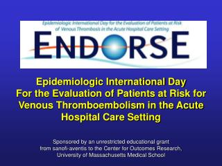 Epidemiologic Universal Day For the Assessment of Patients at Danger for Venous Thromboembolism in the Intense Healing c