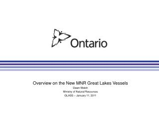 Review on the New MNR Awesome Lakes Vessels Day break Walsh Service of Regular Assets GLASS