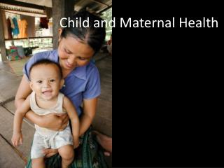 Kid and Maternal Wellbeing