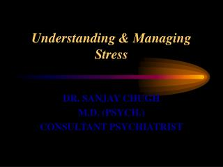 Understanding and Overseeing Stress