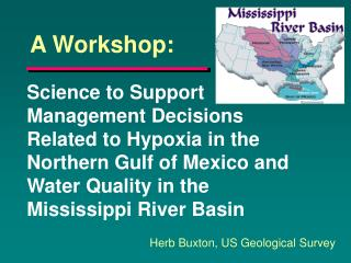 Science to Bolster Administration Choices Identified with Hypoxia in the Northern Inlet of Mexico and Water Quality in t