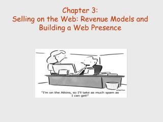Section 3: Offering on the Web: Income Models and Building a Web Vicinity