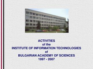 Exercises of the Establishment OF Data Advancements of BULGARIAN Institute OF SCIENCES 199 7 - 200 7