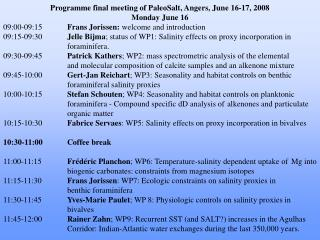 Program last meeting of PaleoSalt, Incenses, June 16-17, 2008 Monday June 16 09:00-09:15	 Frans Jorissen: welcome and pr