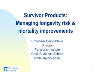 Survivor Items: Overseeing life span hazard and mortality enhancements