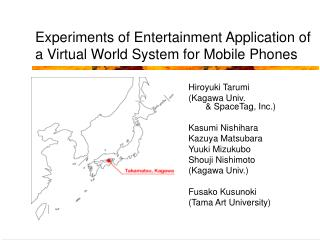 Trials of Amusement Use of a Virtual World Framework for Cellular Telephones