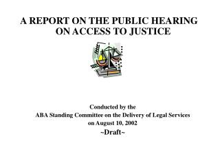 A REPORT ON The general population HEARING ON ACCESS TO Equity