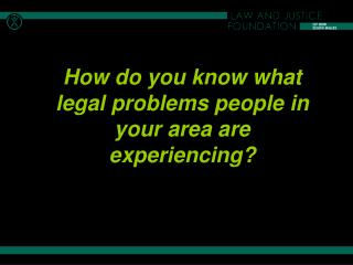 How would you know what legitimate issues individuals in your general vicinity are encountering?