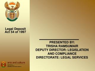 Introduced BY: TRISHA RAMSUMAIR Representative Chief: Enactment AND Consistence DIRECTORATE: Legitimate Administrations