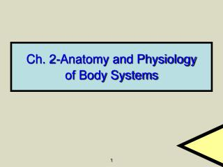 Ch. 2-Life systems and Physiology of Body Frameworks