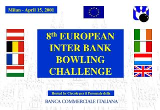 8 th EUROPEAN Entomb BANK Knocking down some pins CHALLENGE