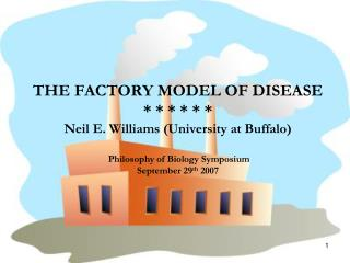 THE Manufacturing plant MODEL OF Ailment * Neil E. Williams (College at Wild ox) Theory of Science Symposium September 2
