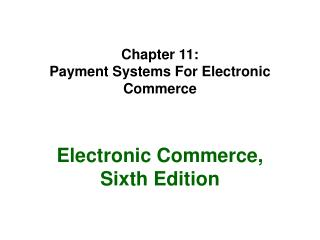 Part 11: Installment Frameworks For Electronic Business