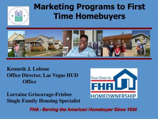 Showcasing Projects to First Time Homebuyers