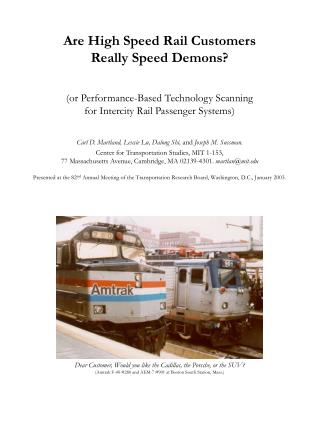 Are Rapid Rail Clients Truly Speed Evil spirits? (alternately Execution Based Innovation Filtering for Intercity Rail Tr