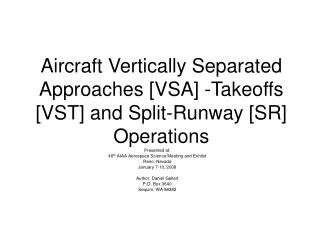 Air ship Vertically Isolated Methodologies [VSA] - Departures [VST] and Split-Runway [SR] Operations