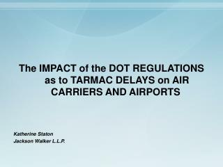 The Effect of the Dab REGULATIONS as to Landing area Postponements on AIR Transporters AND Air terminals Katherine Stato