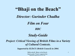 """Bhaji on the Shoreline"" Chief: Gurinder Chadha Film on Four BBC Study-Guide Venture: Basic Survey of English Movies in"